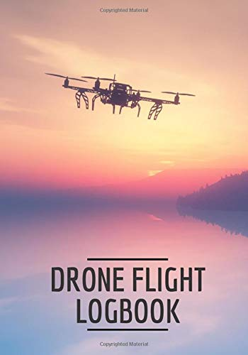 Drone flight log book: Drone journal, Drone flight log book for pilote, UAV flight tracking. Note, plan each of your flights. Date, time, flight ... pilot's note. Large format, 101 pages.