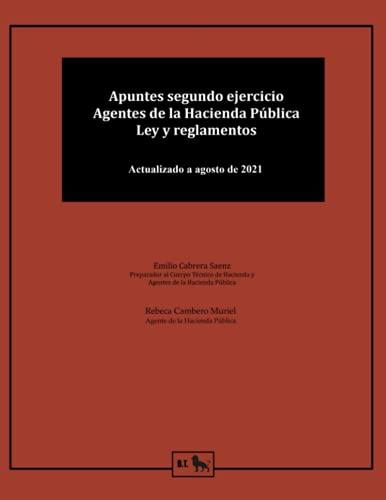 Apuntes segundo ejercicio Agentes de la Hacienda Pública: ley y reglamentos (Preparación Agentes Hacienda Pública - Emilio Cabrera)