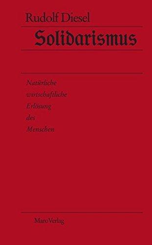 Solidarismus: Nat??rliche wirtschaftliche Erl??sung des Menschen by Rudolf Diesel (2007-10-27)
