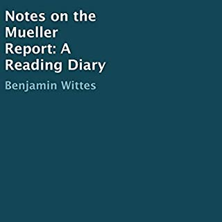 Notes on the Mueller Report: A Reading Diary                   Auteur(s):                                                                                                                                 Benjamin Wittes                               Narrateur(s):                                                                                                                                 Benjamin Wittes                      Durée: 2 h et 12 min     Pas de évaluations     Au global 0,0