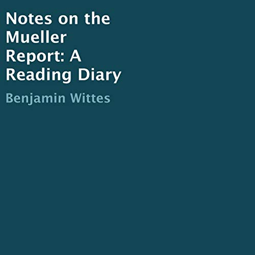 Notes on the Mueller Report: A Reading Diary audiobook cover art