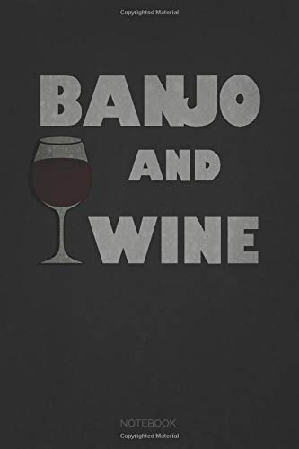 Banjo And Wine Notebook: Blank Lined Journal 6x9 – Banjo M