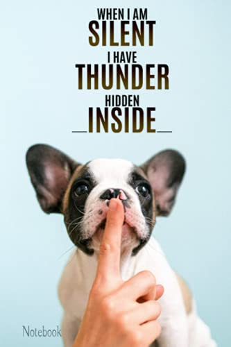 Notebook: French Bulldog Notebook with Quote   6x9, 110 Pages