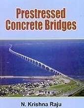 Prestressed Concrete Bridges by Krishna Raju N (2010-01-01)