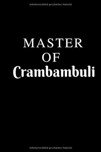 Master of Crambambuli: Notizbuch für Verbindungsstudenten   Journal   kariert   120 Seiten   6x9...