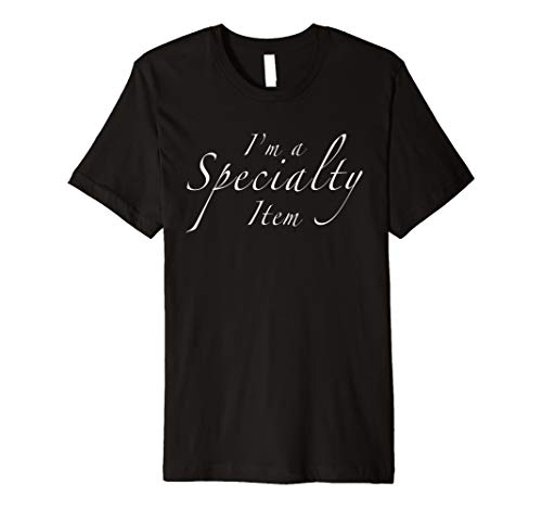 Im a Specialty Item - T-Shirt in...