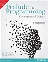 Prelude to Programming: Concepts and Design 5th By Stewart Venit (International Economy Edition)