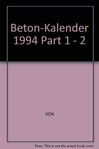 Beton-Kalender. Taschenbuch für Beton-, Stahlbeton und Spannbeton sowie die verwandten Fächer: Beton-Kalender. Taschenbuch für Beton-, Stahlbeton und Spannbeton...: 1994