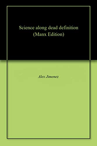 Science along dead definition (Manx Edition)