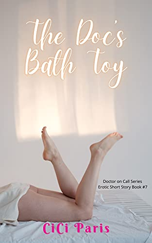 Doc's Bath Toy: Doctor on Call Series Erotic Short Story Book #7 (Doctor on Call Erotic Short Story) (English Edition)