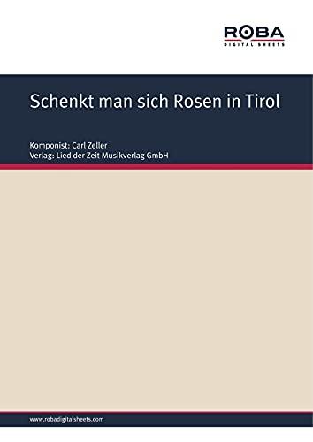 """Schenkt man sich Rosen in Tirol: aus ,,Der Vogelhändler\"""""""