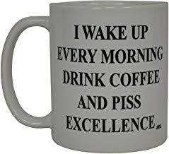 Beste grappige koffie mok ik wakker elke Moing Dink koffie en Piss Excellence Sarcastische Novelty Cup grap grote Gag Gift Idee voor mannen vrouwen kantoor werk volwassen Humor Medewerker Baas Medewerkers