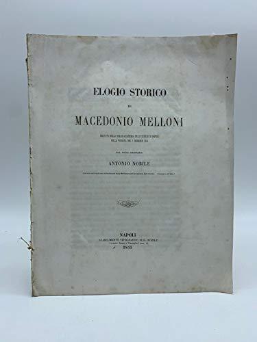 Elogio storico di Macedonio Melloni recitato nella Reale Accademia delle Scienze di Napoli nella tornata del 1 dicembre 1854