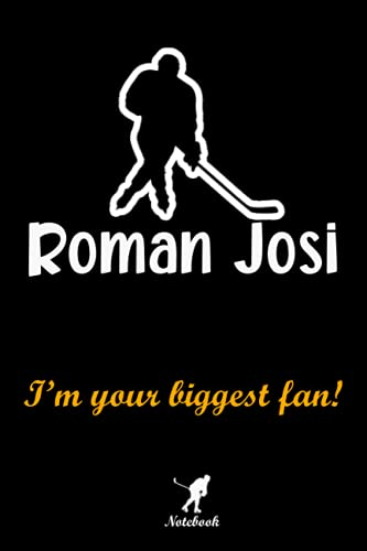 Roman Josi I'm your biggest fan! notebook: A Roman Josi Fan Gift Blank Lined Notebook, Hockey, NHL Hockey Fan - Record Plans or Keep Track of Habits (6 x 9 - 120 Pages)