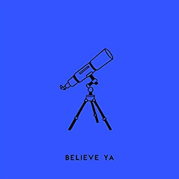 Believe Ya