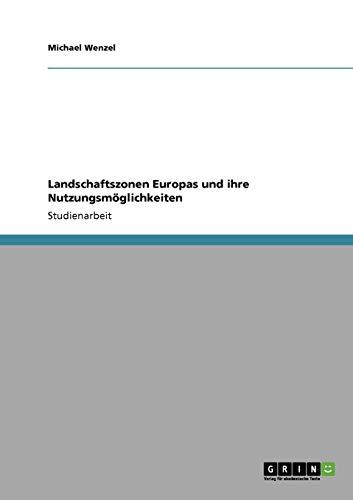 Landschaftszonen Europas und ihre Nutzungsmöglichkeiten