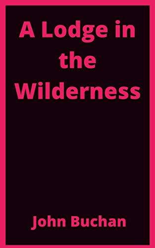 A Lodge in the Wilderness (English Edition)