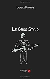 Le Gros Stylo (French Edition)