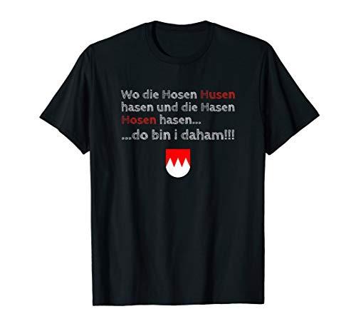 wo die Hosen Husen hasen - do bin i daham Dialekt Shirt