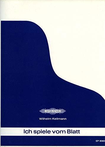 ICH SPIELE VOM BLATT 1 - arrangiert für Buch [Noten/Sheetmusic] Komponist : KEILMANN
