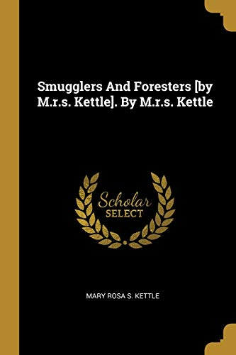 SMUGGLERS & FORESTERS BY MRS K