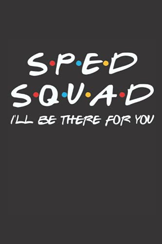 Compare Textbook Prices for SPED Squad I'll Be There For You: Friends Theme Back To School Notebook, Special Education Teacher Blank Lined Journal, Special Ed Teacher First Day ... Notepad, Friends TV Show Inspired Book  ISBN 9798540961943 by Stationery, For My Friends