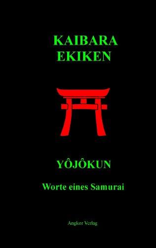Yôjôkun. Worte eines Samurai.