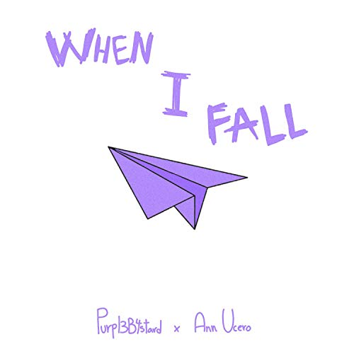 When I Fall (feat. Ann Ucero) [Explicit]