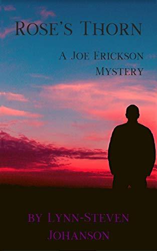 Rose's Thorn: A Joe Erickson Mystery by [Lynn-Steven Johanson]