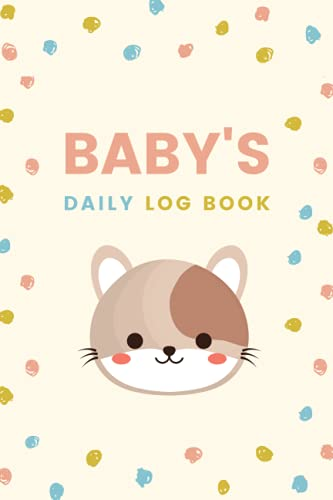 Baby's Daily Log Book: Newborn Baby & Toddler Nanny Daily Log Tracker Journal to Track Sleep, Feed, Diaper & More | Baby Care Log Feeding Schedule ... & Babysitter — Cute Happy Animal Cover