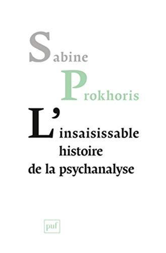 L'insaisissable histoire de la psychanalyse