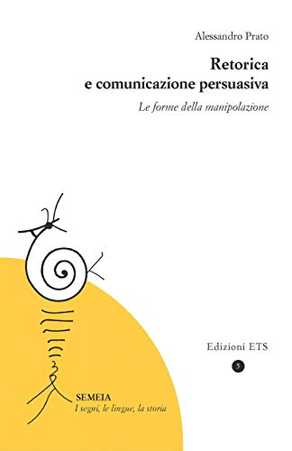 Retorica e comunicazione persuasiva. Le forme della manipolazione
