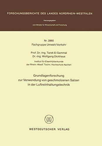 Grundlagenforschung zur Verwendung von geschmolzenen Salzen in der Luftreinhaltungstechnik (Forschungsberichte des Landes Nordrhein-Westfalen, Band 2860)