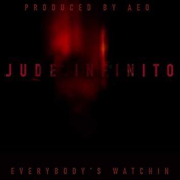 Everybody's Watchin'