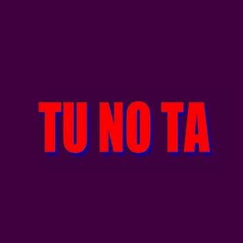 Tu No Ta