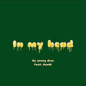 In My Head (feat. Dwalk)