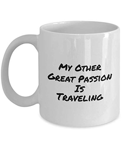 My Other Great Passion is Traveling Funny Coffee Cups & Mugs