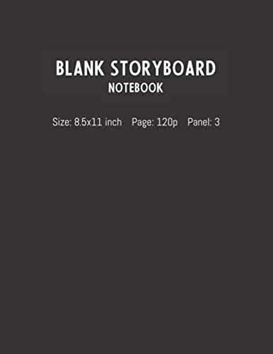 Blank StoryBoard Notebook: 3 Panel Frame with Narration Lines To Assist the Creative Process for Directors, Animators, Creative Storytellers, Filmmakers or Advertisers
