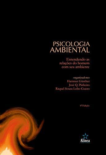 Psicologia ambiental: Entendendo as relações do homem com seu ambiente (Portuguese Edition)
