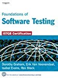 Foundations of Software Testing: ISTQB Certification by Dorothy Graham (2006-12-19)