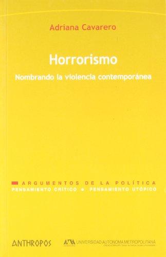 Horrorismo. Nombrando La Violencia Contemporánea (PENSAMIENTO CRÍTICO, PENSAMIENTO UTÓPICO)