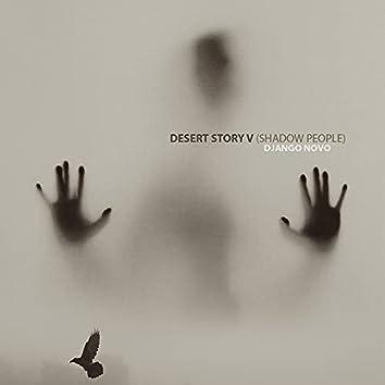 Desert Story V (Shadow People)