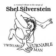 Twistable Turnable Man: a Musical Tribute to Music of Shel Silverstein Exclusive Record Store Day Double Vinyl Release