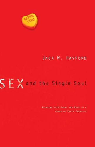 Sex and the Single Soul: Guarding Your Heart and Mind in a World of Empty Promises