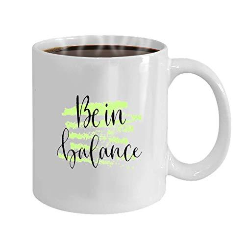 Taza de café (Blanco) 11-Oz Regalos Be Balance Tarjeta de felicitación manuscrita Plantilla de cita imprimible Diseño de impresión caligráfica Be