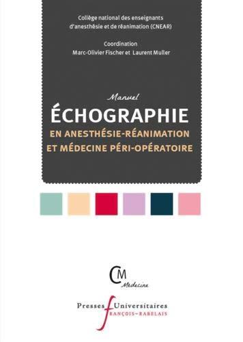 Manuel d'échographie en anesthésie-réanimation et médecine péri-opératoire