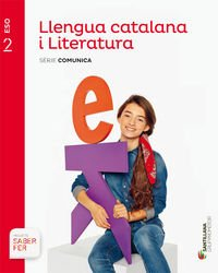 LLENGUA CATALANA I LITERATURA SERIE COMUNICA 2 ESO SABER FER - 9788490477663