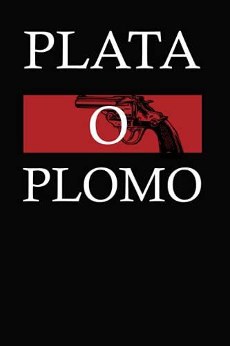Plata o Plomo: All about crime
