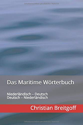 Das Maritime Wörterbuch: Niederländisch – Deutsch Deutsch – Niederländisch