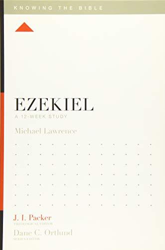 Ezekiel: A 12-Week Study (Knowing the Bible)